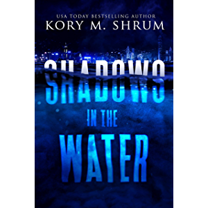 Shadows in the Water: A Lou Thorne Thriller (Shadows in the Water Series Book 1)