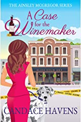 A Case for the Winemaker (Ainsley McGregor Book 1) Kindle Edition