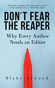 Don't Fear the Reaper: Why Every Author Needs an Editor
