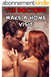 The Doctors Make a Home Visit (Steamy Taboo Medical Menage First Time Pregnancy Erotic Romance Story)(Older Men Younger Woman) (English Edition)
