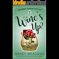 Wine's Up? (Rosemary Harbor Mystery Book 1)