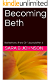 Becoming Beth: Stories from a Trans-Girl's Journals Part 1