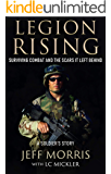 LEGION RISING: Surviving Combat And The Scars It Left Behind