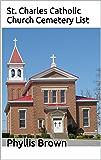 St. Charles Catholic Church Cemetery List
