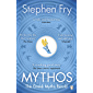 Mythos: The Greek Myths Retold (Stephen Fry's Greek Myths) (English Edition)