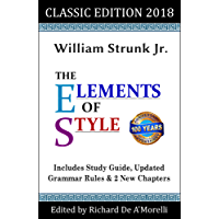 The Elements of Style: Classic Edition (2018): With Editor's Notes, New Chapters & Study Guide