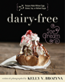 Dairy-Free Ice Cream: 75 Recipes Made Without Eggs, Gluten, Soy, or Refined Sugar (English Edition)