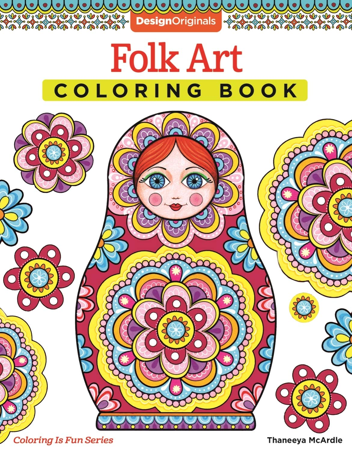 Folk Art Coloring Book Design Originals Coloring Is Fun Thaneeya Mcardle 9781574219593 Books