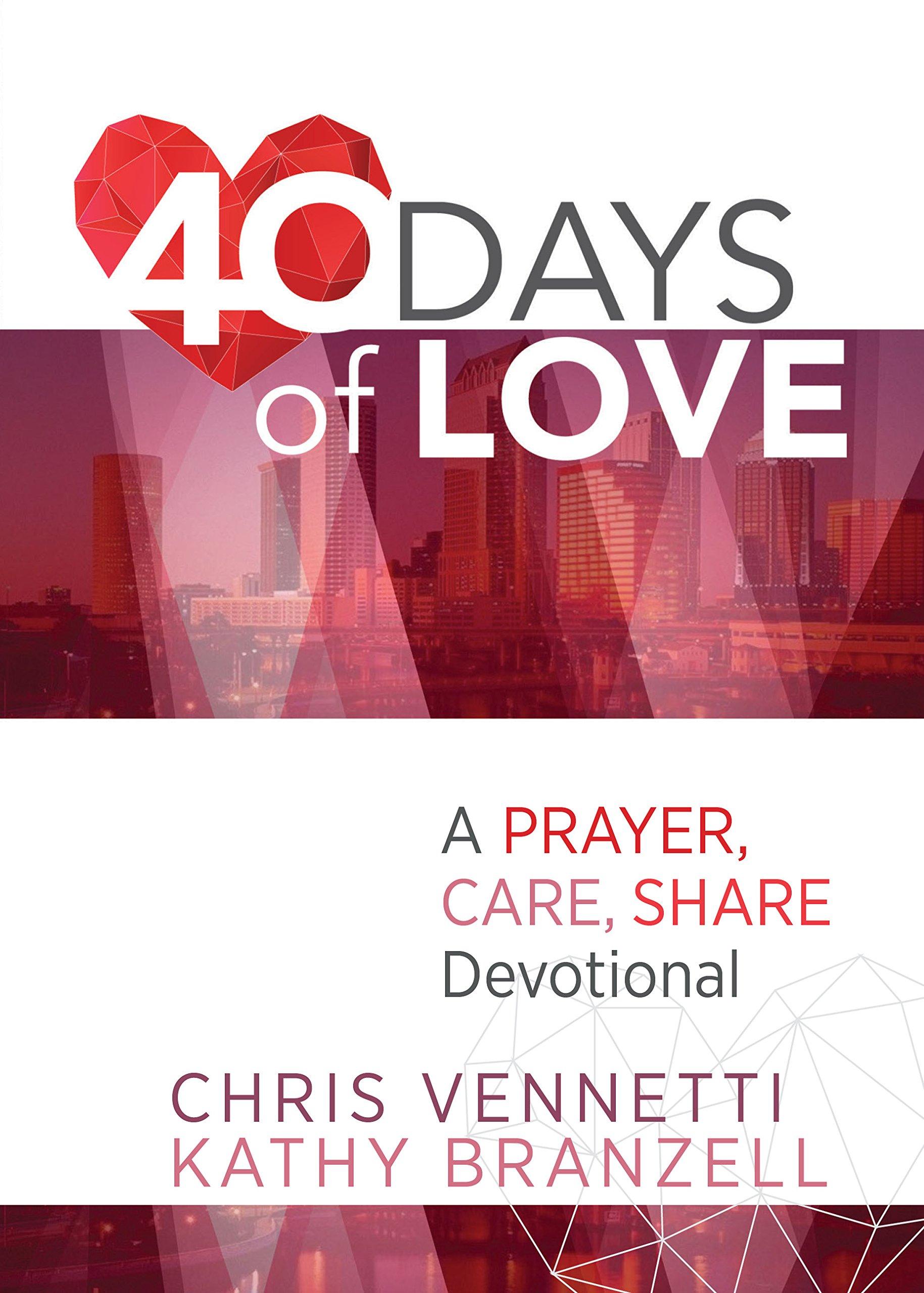 40 Days of Love: A Prayer, Care, Share Devotional: Chris Vennetti ...