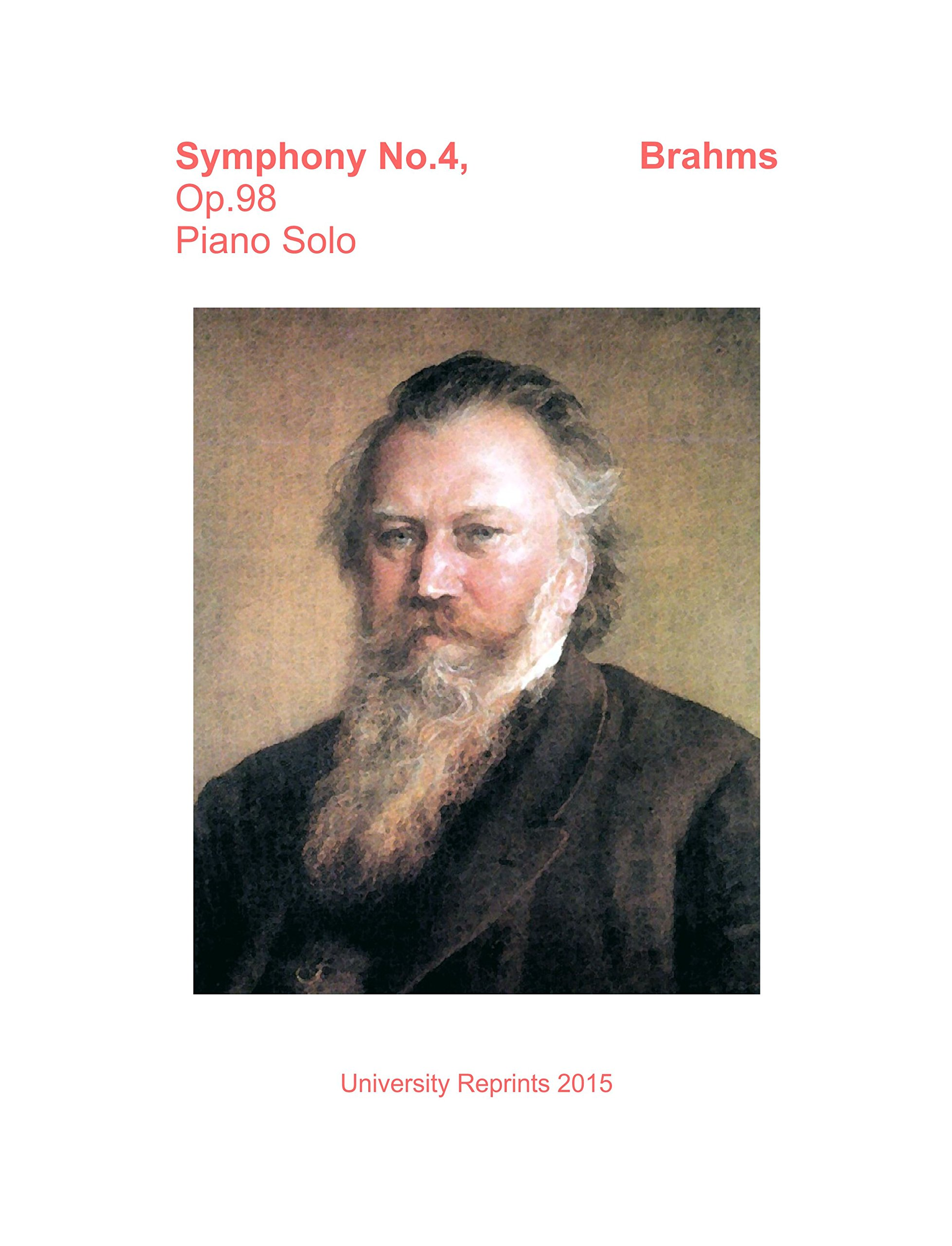 Symphony No.4, Op.98 by Johannes Brahms. Piano Solo. [Student Loose Leaf Facsimile Edition. Re-Imaged from Original for Greater Clarity. 2015] PDF