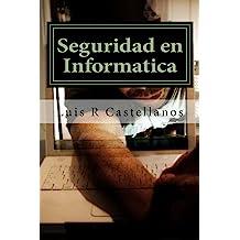 Seguridad en Informatica: 2da Edición ampliada (Spanish Edition) Oct 30, 2015
