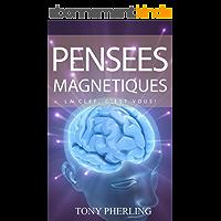 Pensées Magnétiques: La clef, c'est vous!