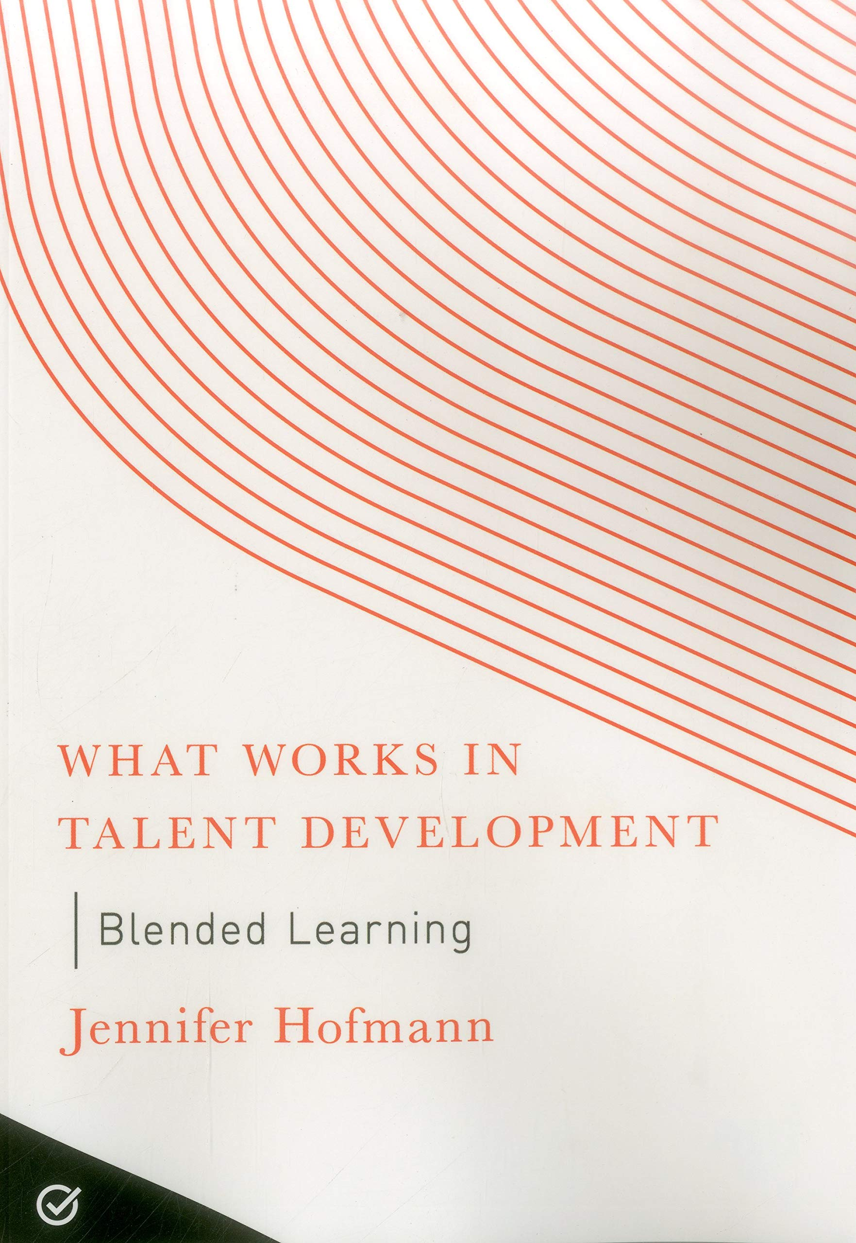 Blended Learning (What Works in Talent Development ...