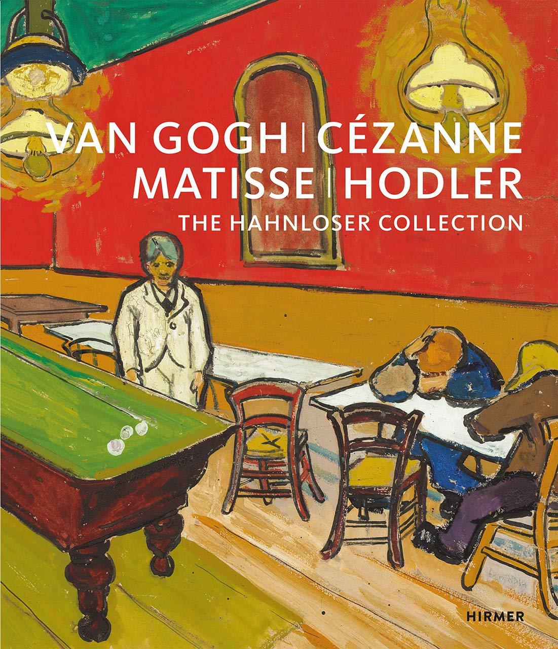 Van Gogh, Cézanne, Matisse, Hodler: The Hahnloser Collection: Amazon.es: Karl Albrecht Schröder, Matthias Frehner: Libros en idiomas extranjeros