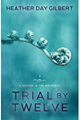 Trial by Twelve (A Murder in the Mountains Book 2) Kindle Edition