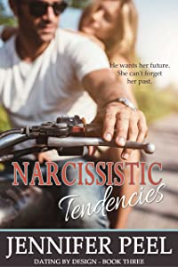 Narcissistic Tendencies (Dating by Design Book 3)