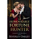 The Honourable Fortune Hunter: A humorous matchmaking Regency Romance (Scandalous Miss Brightwell Series Book 5)