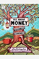 All About Money - Economics - Business - Ages 10+: The Thinking Tree - Do-It-Yourself Homeschooling Curriculum (All About Money & How to Make Money ... - Research - Great Depression & COVID-19) Paperback