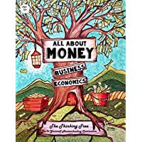 All About Money - Economics - Business - Ages 10+: The Thinking Tree - Do-It-Yourself Homeschooling Curriculum
