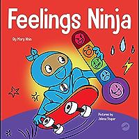 Feelings Ninja: A Social, Emotional Children's Book About Emotions and Feelings - Sad, Anger, Anxiety (Ninja Life Hacks…