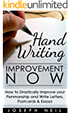 Handwriting Improvement Now: How to Drastically Improve your Penmanship and Write Letters, Postcards & Essays (Handwriting Improvement, Calligraphy, Drawing ... Handwriting Analysis, How To Draw)
