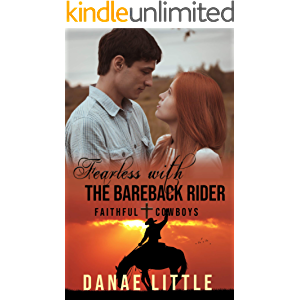 Fearless with the Bareback Rider: A Christian Rodeo Romance (Faithful Cowboys Book 2)