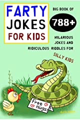 Farty Jokes for Kids: Big Book of 788+ Hilarious Jokes and Ridiculous Riddles for Silly Kids Kindle Edition