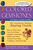 Colored Gemstones: How to Select, Buy, Care for & Enjoy Sapphires, Emeralds, Rubies & Other Colored Gems with Confidence & Knowledge (Antiques Collectables Jeweller)
