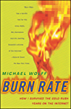 Burn Rate: How I Survived the Gold Rush Years on the Internet (English Edition)