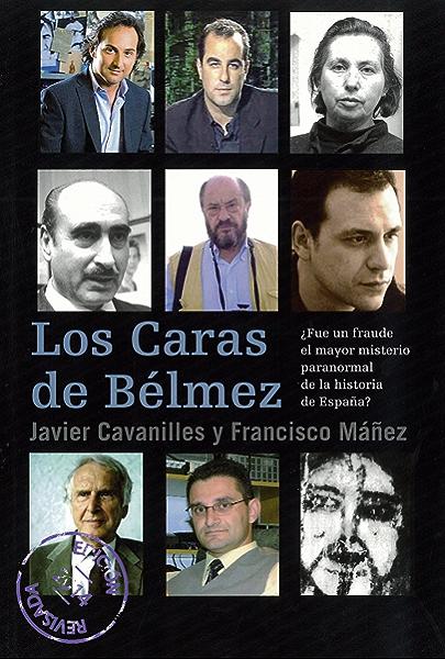 Los Caras de Bélmez: ¿Fue un fraude el mayor misterio paranormal de la historia de España? eBook: Cavanilles, Javier, Máñez, Francisco: Amazon.es: Tienda Kindle