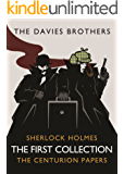 Sherlock Holmes: The Centurion Papers: The First Collection (Sherlock Holmes: The Centurion Papers COLLECTION Book 1)
