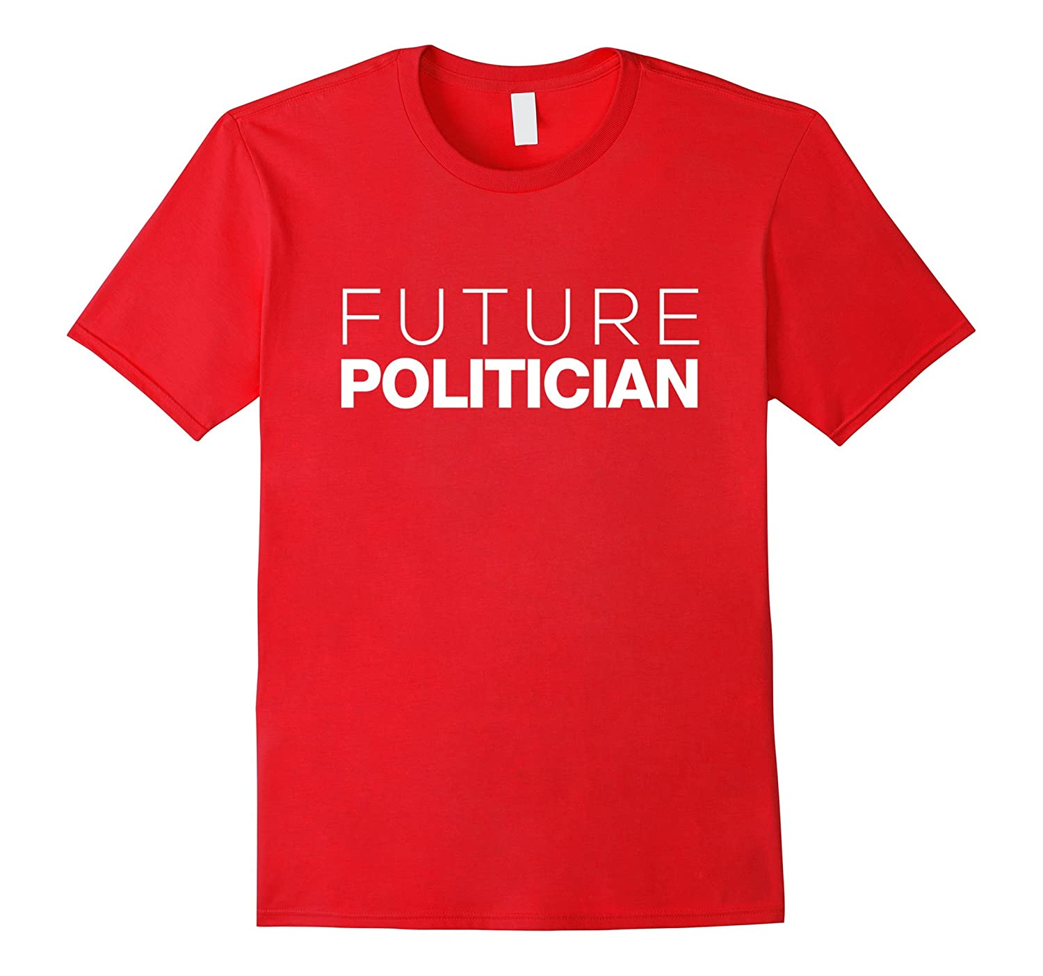 Future Politician Funny T-Shirt-TD