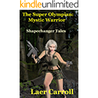 The Super Olympian: Mystic Warrior (Shapechanger Tales)