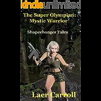 The Super Olympian: Mystic Warrior (Shapechanger Tales)