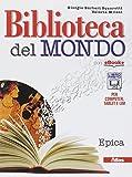 Biblioteca del mondo. Epica. Con espansone online. Per le Scuole superiori. Con e-book