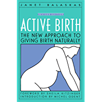 Active Birth - Revised Edition:The New Approach to Giving Birth Naturally (Non)