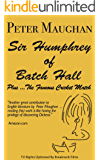 Sir Humphrey of Batch Hall - plus The Famous Cricket Match (The Batch Magna Novels Book 2) (English Edition)
