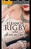 Serás mi esposa (Acuerdos de escándalo nº 1) (Spanish Edition)