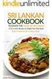 Sri Lankan Cookbook to Enjoy the Taste of Sri Lanka: 25 Sri Lankan Recipes to Delight Your Taste Buds - Enjoy Authentic Sri Lankan Food (English Edition)