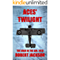 Aces' Twilight: The Air War in the West - 1918