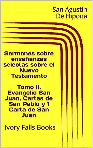 Sermones sobre enseñanzas selectas sobre el Nuevo Testamento Tomo ...