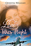 Love Takes Flight: A Billionaire Love Story - A True Romance (Billionaire Endearment Series Book 1)