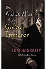 The Wicked Affair of the Golden Emperor: A Charles Goodfoote Adventure Kindle Edition