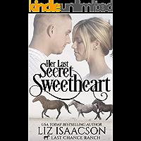 Her Last Secret Sweetheart: Christian Cowboy Romance (Last Chance Ranch Romance Book 5)