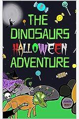 The Dinosaurs Halloween Adventure Kindle Edition