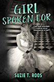 Girl Spoken For (Spoken For Series Book 1)