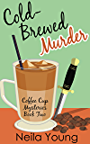 Cold-Brewed Murder (Coffee Cup Mysteries Book 2)
