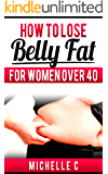 How to Lose Belly Fat For Women Over 40