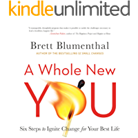 A Whole New You: Six Steps to Ignite Change for Your Best Life (English Edition)