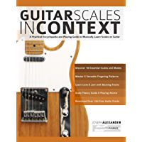 Guitar Scales in Context: A practical encyclopaedia and playing guide to musically learn scales on guitar (learn guitar… book cover